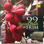 99 Spesies Buah di FRIM